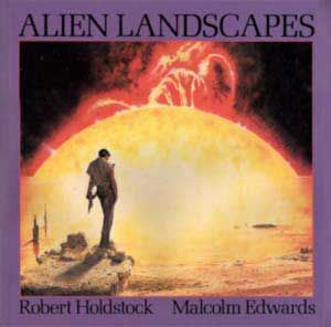 Alien Landscapes - Robert Holdstock; Malcolm Edwards