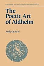 The Poetic Art of Aldhelm - Andy Orchard