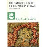 Cambridge Guide to the Arts in Britain: Volume 2 The Middle Ages