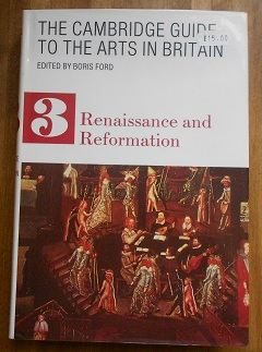 The Cambridge Guide to the Arts in Britain: Volume 3: Renaissance and Reformation Boris Ford